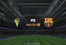 Photo of Live Streaming  Cádiz vs Barcelona 23 September 2021